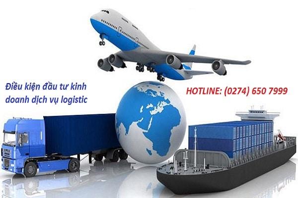 Điều kiện đầu tư kinh doanh dịch vụ logistic.