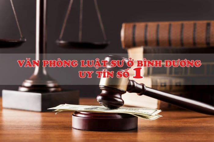 Văn phòng luật sư giỏi tại Dĩ An, Thuận An Bình Dương
